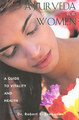 Ayurveda For Women/Robert Svoboda / Arnie Lade