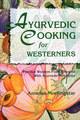 Ayurvedic Cooking for Westerners/Amadea Morningstar