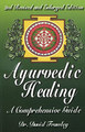 Ayurvedic Healing - A Comprehensive Guide/David Frawley