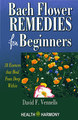 Bach Flower Remedies for Beginners/David Vennells