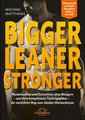 Bigger Leaner Stronger - E-Book/Michael Matthews
