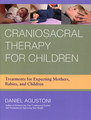 Craniosacral Therapy for Children - Imperfect copy/Daniel Agustoni