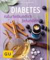 Diabetes naturheilkundlich behandeln/Oliver Ploss