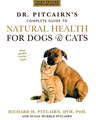 Dr. Pitcairn's Complete Guide to Natural Health for Dogs & Cats/Richard H. Pitcairn / Susan Pitcairn
