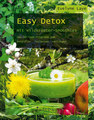 Easy Detox mit Wildkräuter-Smoothies/Evelyne Laye
