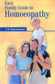Easy family guide to homoeopathy/Karunakaran