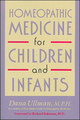 Homeopathic Medicine for Children and Infants/Dana Ullman