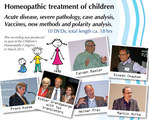Homeopathic treatment of children - 10 DVDs (Congress 2011)/Didier Grandgeorge / Frans Kusse / Farokh J. Master / Dinesh Chauhan / Martin Hirte / Heiner Frei