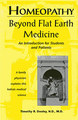 Homeopathy: Beyond Flat Earth Medicine/Timothy R. Dooley