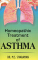Homoeopathic Treatment of Asthma/M. S. Sivaraman