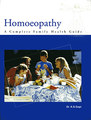 Homoeopathy A Complete Family Health Guide/K.S. Gopi