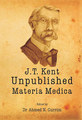 James Tyler Kent Unpublished Materia Medica/Ahmed N. Currim