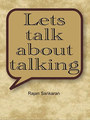 Lets talk about talking - DVD/Rajan Sankaran