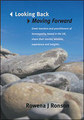 Looking Back, Moving Forward  Imperfect copy/J. Rowena Ronson