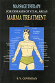 Massage Therapy for diseases of vital areas (Marma Treatment)/S.V. Govindan