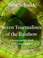 Seven Tourmalines of the Rainbow: A homeopathic study with case samples - E-Book/Anne Schadde / Jürgen Weiland