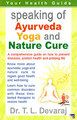 Speaking of Ayurveda Yoga and Nature Cure/T.L. Devaraj