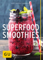 Superfood-Smoothies/Christian Guth / Burkhard Hickisch / Martina Dobrovicova