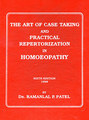 The Art of Case Taking and Practical Repertorisation in Homoeopathy/Ramanlal P. Patel
