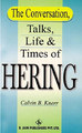 The Conversation, Talks, Life and Times of Hering/Calvin B. Knerr