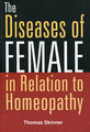 The Diseases of Female in Relation to Homeopathy/Thomas Skinner