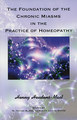 The Foundation of the Chronic Miasms in the Practice of Homeopathy - paperback/Henny Heudens-Mast