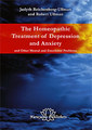 The Homeopathic Treatment of Depression and Anxiety, Judyth Reichenberg-Ullman / Robert Ullman