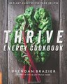 Thrive Energy Cookbook/Brendan Brazier