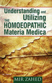 Understanding and Utilizing - the homeopathic materia medica/Zahed Mir
