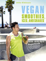 Vegan Smoothies, Shakes, and Ice Cream/Attila Hildmann