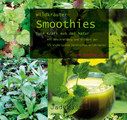 Wildkräuter - Smoothies/Evelyne Laye