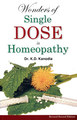 Wonders of a Single Dose in Homeopathy/K.D. Kanodia