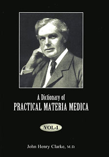 John Henry Clarke: A Dictionary of Practical Materia Medica