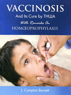 James Compton Burnett: Vaccinosis and its Cure by Thuja with Remarks on Homoeoprophylaxis