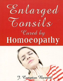 James Compton Burnett: Enlarged Tonsils Cured by Homeopathy