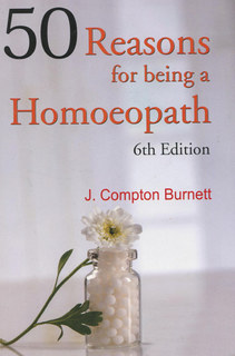 James Compton Burnett: Fifty Reasons for Being a Homoeopath - 6th edition