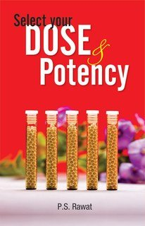 P.S. Rawat: Select your Dose and Potency