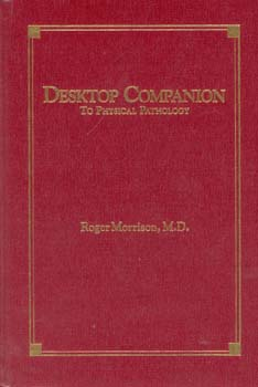 Roger Morrison: Desktop Companion to Physical Pathology