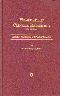Robin Murphy: Homeopathic Clinical Repertory