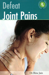 Ritu Jain: Defeat Joint Pains with Homoeopathy