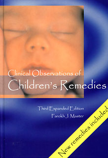 Farokh J. Master: Clinical Observations of Children´s Remedies
