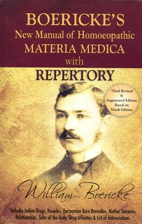 William Boericke: Boericke's New Manual of Homoeopathic MM with Repertory