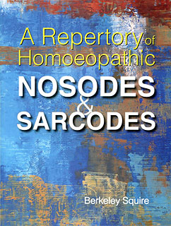 Berkeley Squire: A Repertory of Homoeopathic Nosodes & Sarcodes