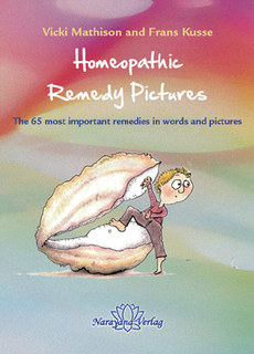 Vicki Mathison / Frans Kusse: Homeopathic Remedy Pictures