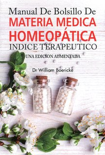 William Boericke: Manual de Bolsillo de Materia Médica Homeopática