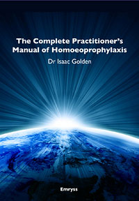 Isaac Golden: The Complete Practitioner's Manual of Homoeoprophylaxis