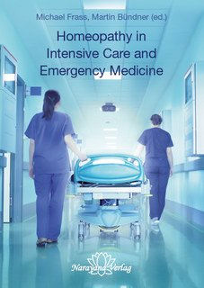 Michael Frass / Martin Bündner: Homeopathy in Intensive Care and Emergency Medicine