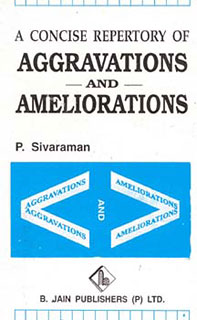 A Concise Repertory of Aggravations and Ameliorations, P. Sivaraman