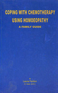 A Family Guide: Coping With Chemotherapy Using Homeopathy, Laura Fenton