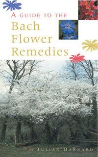 A Guide to the Bach Flower Remedies, Julian Barnard